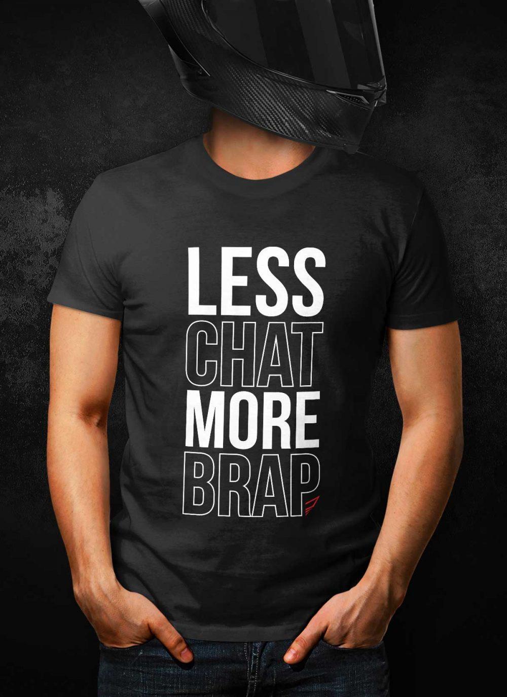 Less Chat More Brap T-Shirt