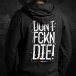 Don't Fucking Die Motorcycle Hoodie [Rear]