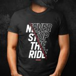 Never Stop the Ride T-Shirt